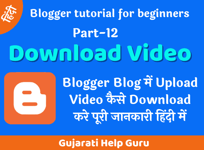 How to Download Upload Video in Blogger Blog?